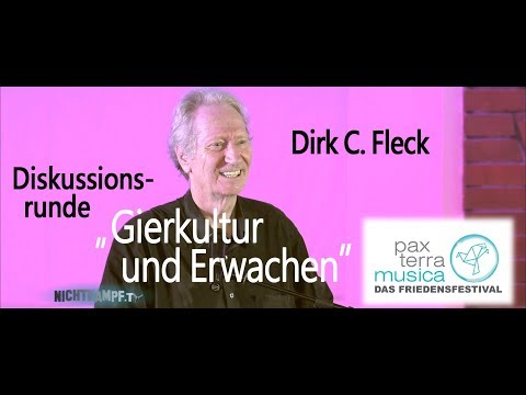 Dirk C. Fleck - Gierkultur und Erwachen | Pax Terra Musica 2018