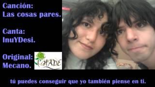 Mecano Las Cosas Pares InuYDesi Fandub