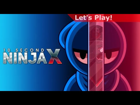 Let's Play: 10 Second Ninja X  