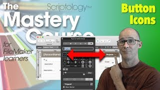 Lesson #6: Layout Mode & Design - Button Icons - Scriptology Mastery Course FileMaker