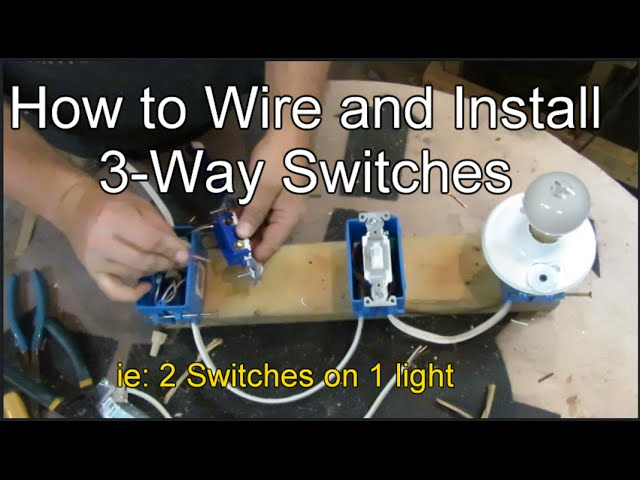 How To Wire And Install 3 Way Switches Youtube