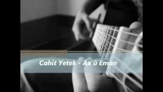 Cahit Yetek - Ax û Eman