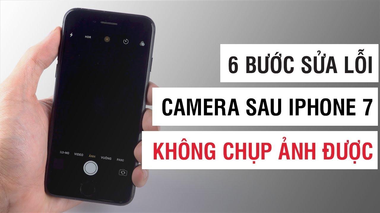 6 bước sửa lỗi camera sau iPhone 7 bị đen, không chụp được ảnh | Điện Thoại Vui