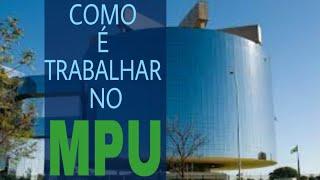 II - MPU 2018: COMO É TRABALHAR NO MPU thumbnail
