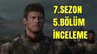 Game of Thrones 7. Sezon 5.Bölüm İncelemesi