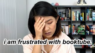 i am frustrated with booktube.