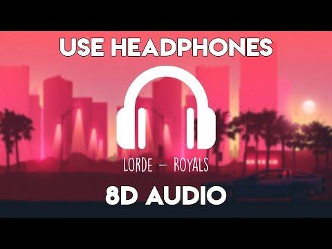 Lorde - Royals (8D Audio)