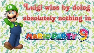 Mario Party 9 - Luigi wins by doing absolutely nothing