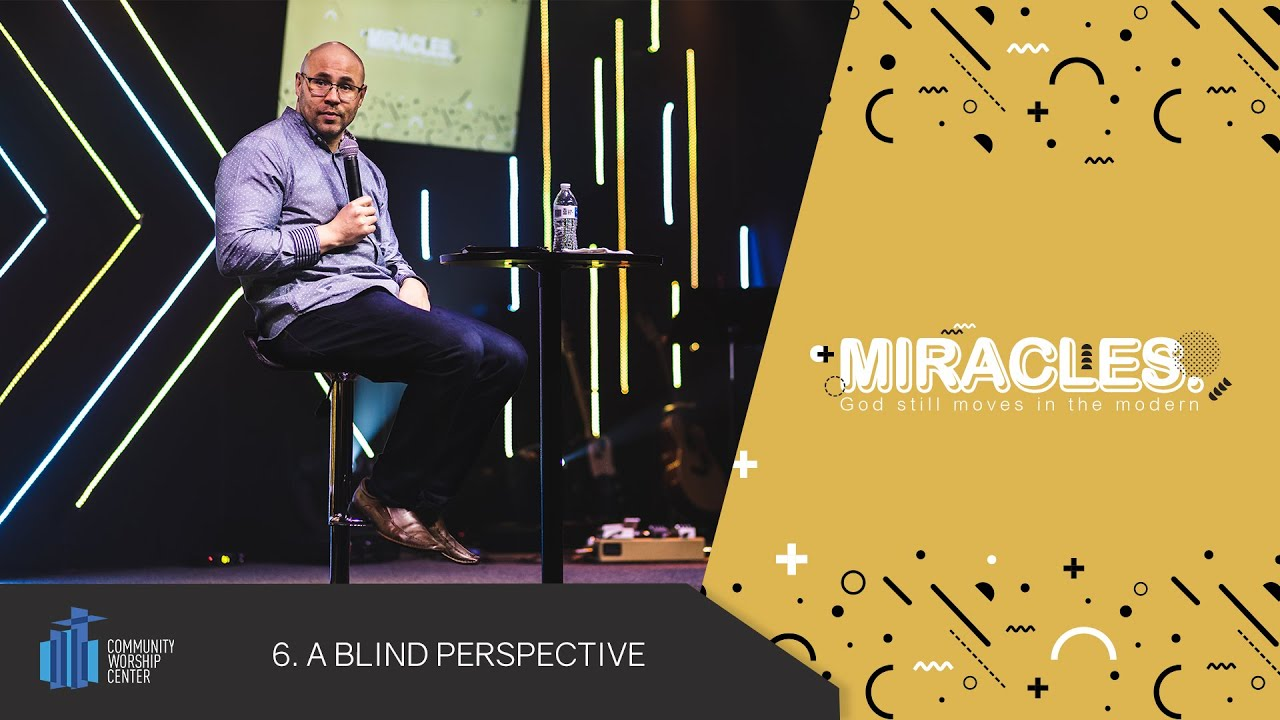 A Blind Perspective | Miracles | Pastor Jonathan Shaffer