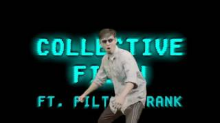 Collective Filth (ft. Filthy Frank)