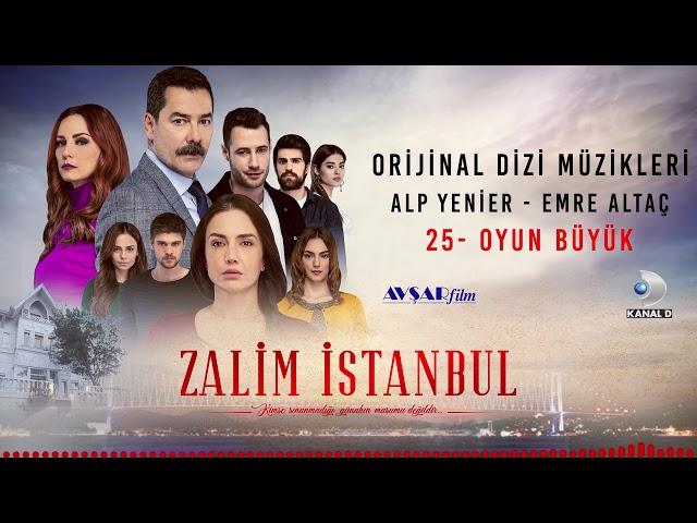 Zalim İstanbul Soundtrack - 25 Oyun Büyük (Alp Yenier, Emre Altaç)