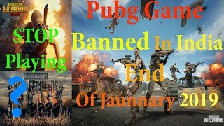 Save 2019 Dhamaka News Pubg Banned In India From The End Of January || Must Watch Or You Should Know