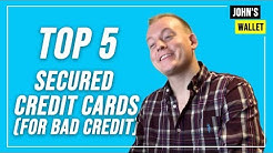 Top 5 Secured Credit Cards for Bad Credit or No Credit (2019)