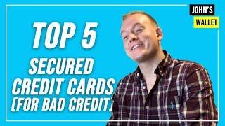 Top 5 Secured Credit Cards for Bad Credit or No Credit (2019)