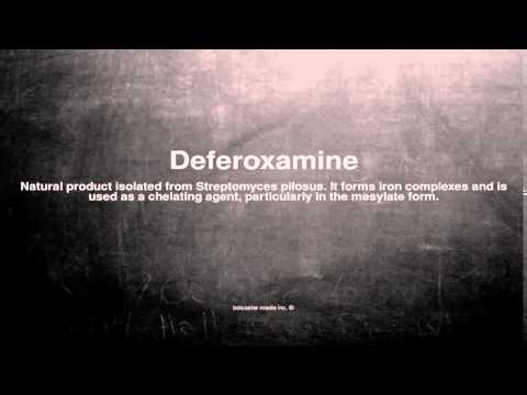 Medical vocabulary: What does Deferoxamine mean