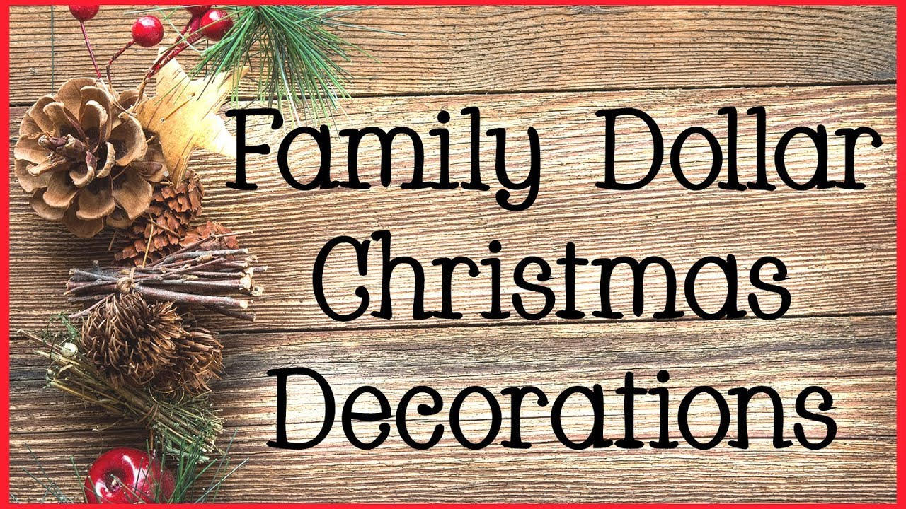 Family Dollar Christmas Hours.Family Dollar Christmas Decorations 2018 Shop With Me
