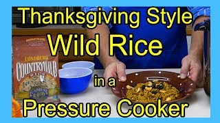 How to Make Thanksgiving Style Wild Rice in a Pressure Cooker