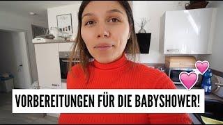 VORBEREITUNGEN FÜR DIE BABYSHOWER! | 06.04.2018 | ✫ANKAT✫