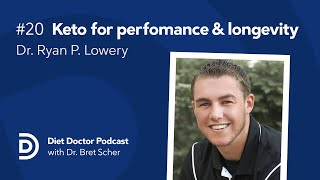 Diet Doctor Podcast #20 — Dr. Ryan Lowery