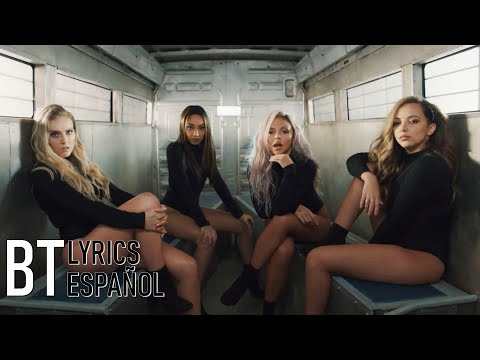 Little Mix - Woman Like Me ft. Nicki Minaj (Lyrics + Español) Video Official
