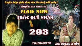 Mao Sơn tróc quỷ nhân [ Tập 293 ] Ngũ Thông Thần - Truyện ma pháp sư diệt quỷ - Quàng A Tũn