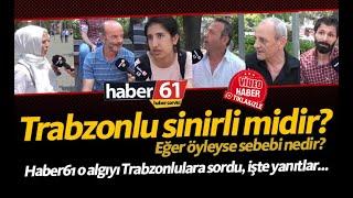 Trabzonlu sinirli midir? Öyleyse sebebi nedir?