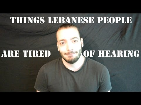 Things Lebanese People Abroad Are Tired Of Hearing