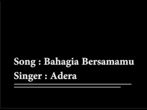 Bahagia Bersamamu - Adera ( Lirik + Eng Sub )