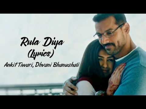 Download Lagu  Rula Diya Full Song With s Batla House | Ankit Tiwari | Dhvani Bhanushali Mp3 Free