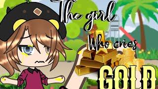 The girl who cry gold || GLMM || GACHA LIFE MINI MOVIE ||