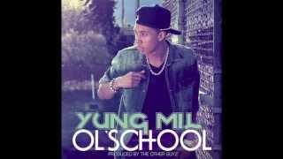Yung Mil - Ol'school (Prod. By The Other Guyz)