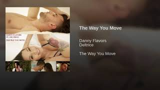 Danny Flavors | The Way You Move Ft. Deltrice (Official Audio)