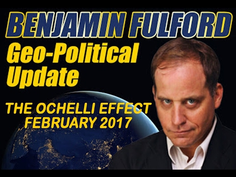 Benjamin Fulford Geo-Political Update 2017: Trump, China & Secret Societies On The Ochelli Effect