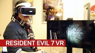 What its like to play Resident Evil 7 in VR