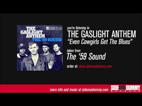 The Gaslight Anthem - Even Cowgirls Get The Blues
