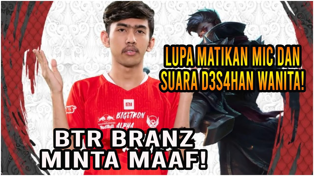 BTR BRANZ Minta Maaf Akibat Viral! Lupa Matikan Mic & Suara D3S4HAN Wanita Saat LIVE Streaming!