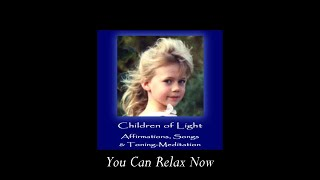 Children of Light Affirmations Part-3 You Can Relax Now