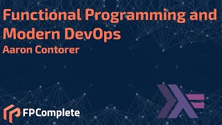 Functional Programming and Modern DevOps: Aaron Contorer