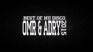 OMR ADRY Best Of 2015 2016 Nudisco Deep House Indie