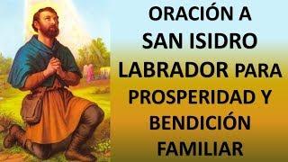 ▶ ORACIÓN A SAN ISIDRO LABRADOR PARA PROSPERIDAD Y BENDICIÓN FAMILIAR - ORACION Y PAZ