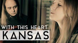 Kansas - With This Heart (Fleesh Version)
