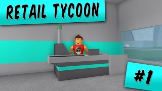 Retail Tycoon Ep. 1: Getting Started! | Roblox