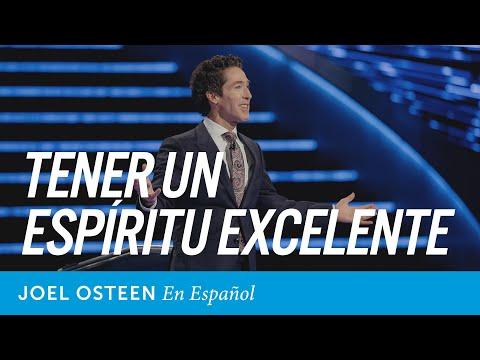 Tener Un Espíritu Excelente | Joel Osteen