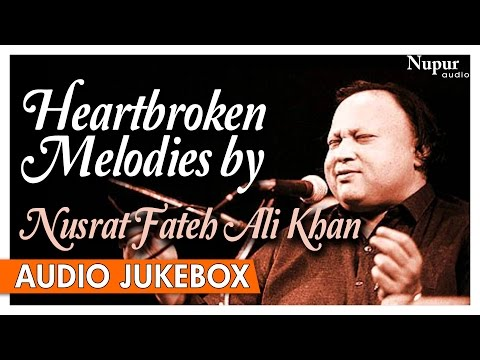 Heartbroken Melodies By Nusrat Fateh Ali Khan | Romantic Sad Ghazals Hits | Nupur Audio