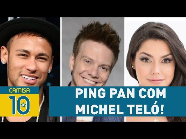 Neymar, Thaís Fersoza e mais - PING PAN com Michel Teló!