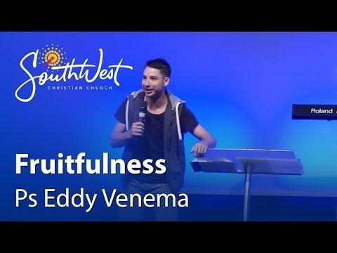 Fruitfulness - Ps Eddy Venema