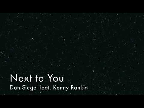 Next to You by Dan Siegel feat Kenny Rankin