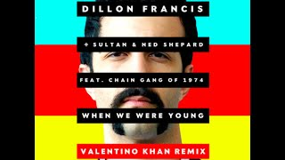 when we were young dillon francis valentino khan remix