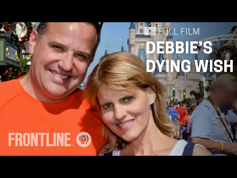 Debbie's Dying Wish | #WhatMattersMost | FRONTLINE