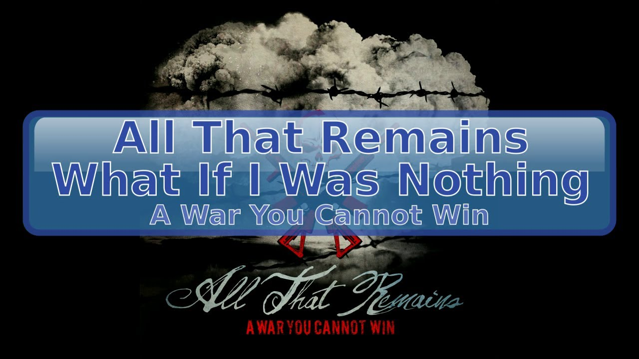 All That Remains What If I Was Nothing Lyrics Hd Hq